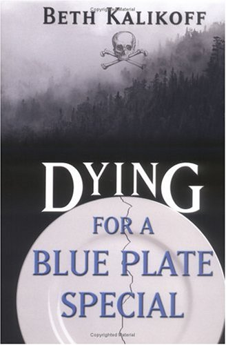 Dying For A Blue Plate Special: Beth Kalikoff