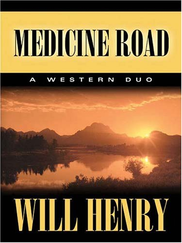 9781594143373: Five Star First Edition Westerns - Medicine Road: A Western Duo