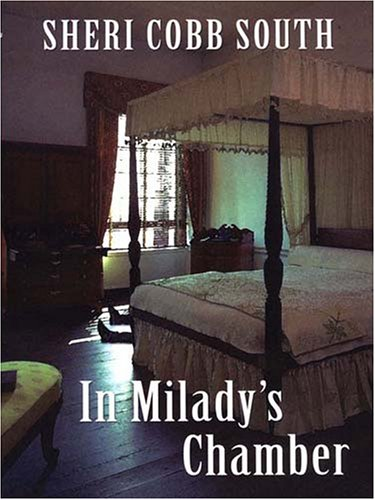 In Milady's Chamber: South, Sheri Cobb