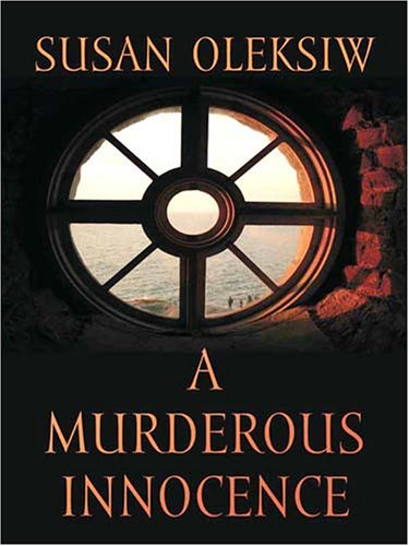 A Murderous Innocence (Five Star First Edition Mystery): Oleksiw, Susan