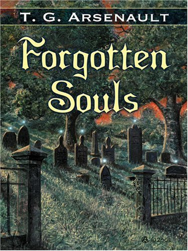Forgotten Souls: T. G. Arsenault