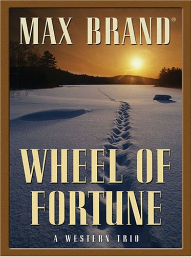 9781594143922: Wheel of Fortune: A Western Trio (Five Star Western Series)
