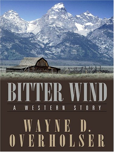 9781594144080: Bitter Wind: A Western Story (Five Star Western Series)