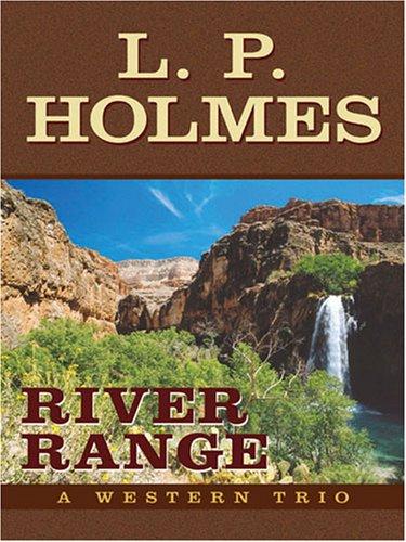 9781594144097: River Range: A Western Trio (Five Star Western Series)