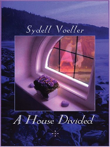 Five Star Expressions - A House Divided: Sydell Voeller