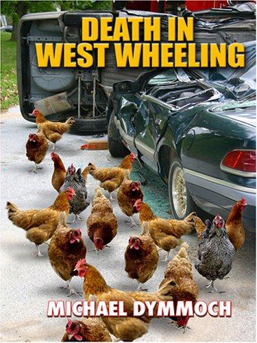 Death in West Wheeling (Five Star First Edition Mystery): Dymmoch, Michael Allen