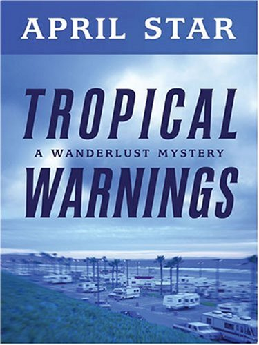 Tropical Warnings (Five Star First Edition Mystery): Star, April