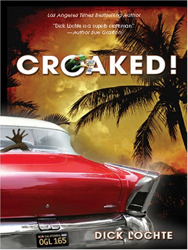 Croaked! (Five Star First Edition Mystery): Dick Lochte
