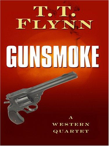 Gunsmoke (Five Star Western Series): T. T. Flynn