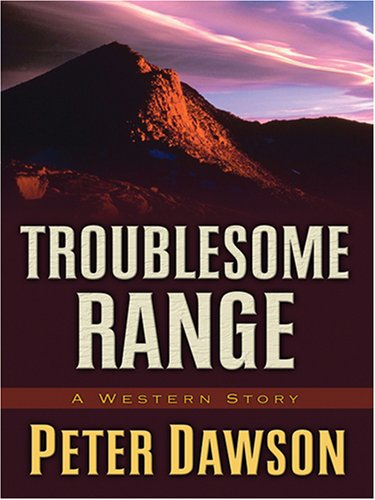 Troublesome Range: A Western Story (Five Star: Peter Dawson