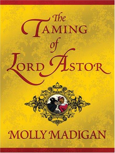 The Taming of Lord Astor: Molly Madigan