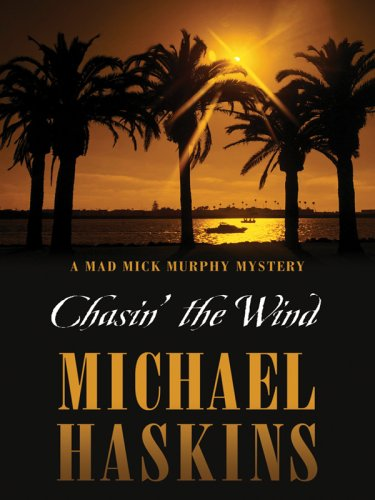 9781594146381: Chasin' the Wind (A Mad Mick Murphy Mystery)