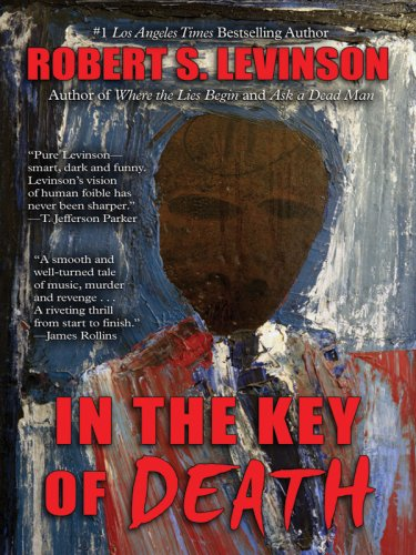 In the Key of Death - SIGNED 1st Edition/1st Printing: Levinson, Robert S.