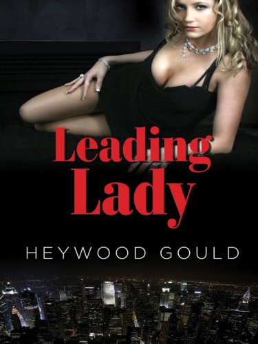 Leading Lady (Five Star First Edition Mystery): Gould, Heywood