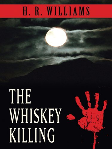 The Whiskey Killing (Five Star Mystery Series): H. R. Williams