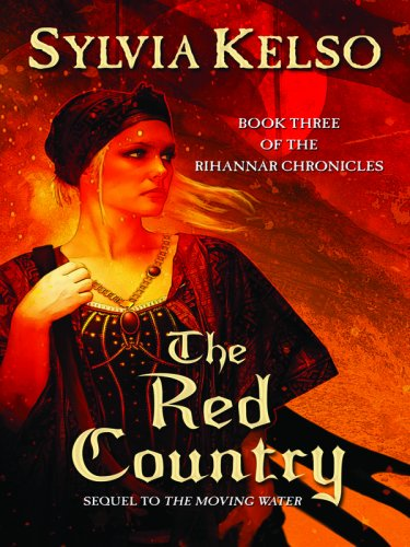 The Red Country (Rihannar Chronicles): Kelso, Sylvia