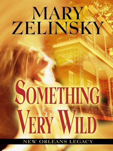 9781594147197: Something Very Wild (New Orleans Legacy)