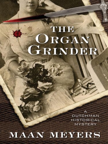 9781594147210: The Organ Grinder: A Dutchman Historical Mystery (Five Star Mysteries)