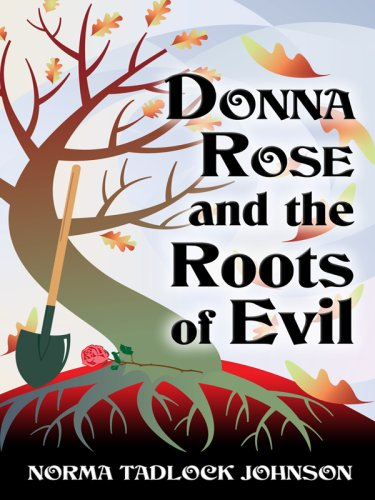 9781594147272: Donna Rose and the Roots of Evil (Five Star First Edition Mystery)