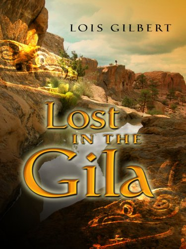 Lost in the Gila (Five Star First Edition Mystery): Gilbert, Lois