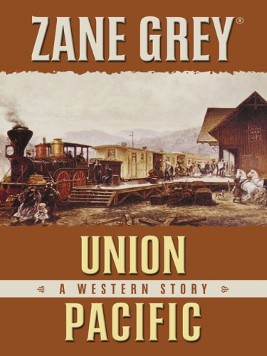 Union Pacific: A Western Story