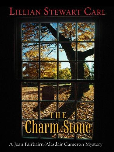 9781594147708: The Charm Stone (A Jean Fairbairn/Alasdair Cameron Mystery)