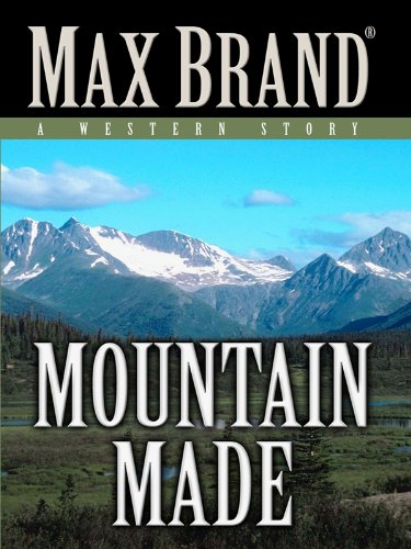 9781594148019: Mountain Made: A Western Story (Five Star Western Series)
