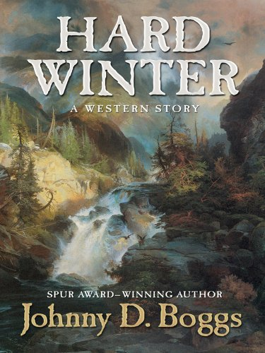 Hard Winter: A Western Story (Five Star Western Series): Boggs, Johnny D.