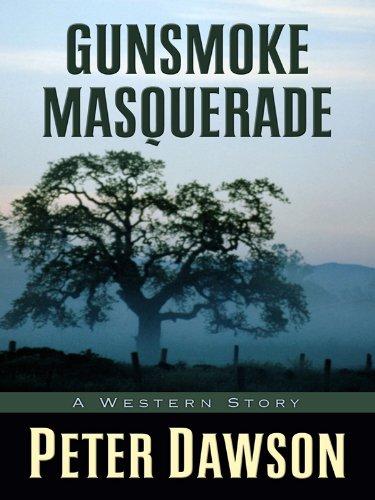 Gunsmoke Masquerade: A Western Story (Five Star: Dawson, Peter