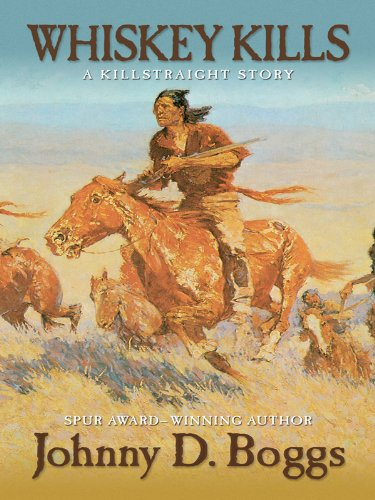 9781594148347: Whiskey Kills: A Killstraight Story (Five Star First Edition Western)