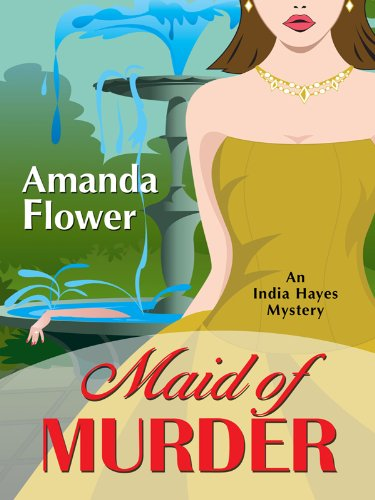 9781594148644: Maid of Murder (An India Hayes Mystery)