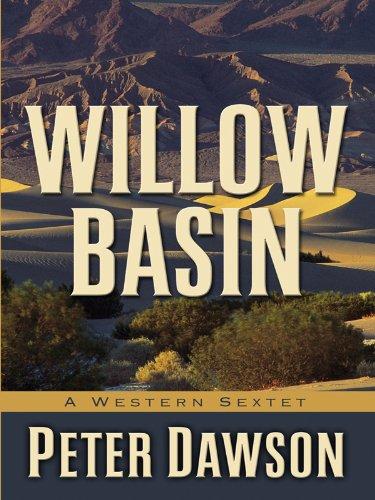 Willow Basin: A Western Sextet (Five Star: Peter Dawson