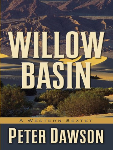 9781594149009: Willow Basin: A Western Sextet (Five Star First Edition Mystery)