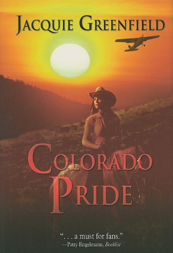 Colorado Pride (Under the Colorado Skies): Jacquie Greenfield