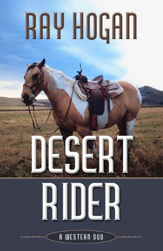 Desert Rider A Western Duo by Ray Hogan 2011 Hardcover