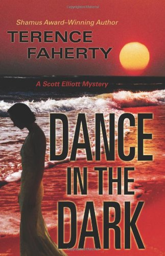 Dance In The Dark: A Scott Elliott Mystery