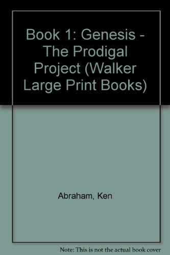 9781594150067: Book 1: Genesis - The Prodigal Project (Walker Large Print Books)