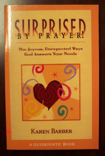 Surprised by Prayer: The Joyous, Unexpected Ways: Karen Barber