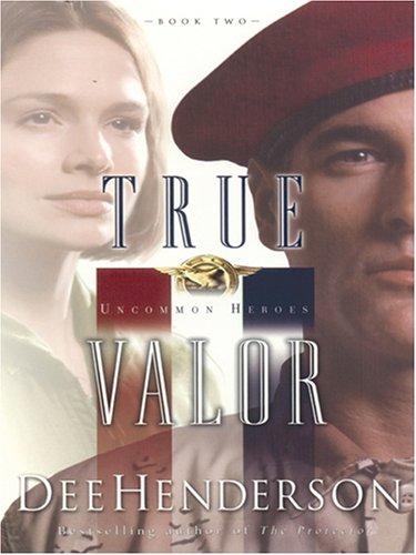 9781594150364: True Valor (Uncommon Heroes, Book 2)