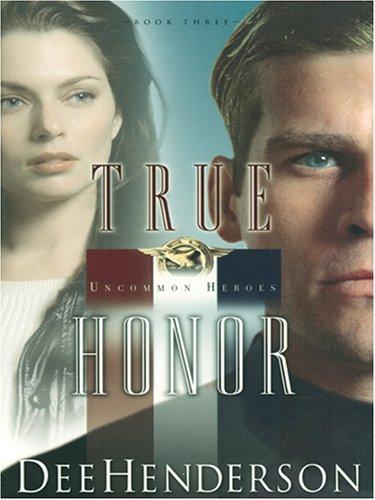 9781594150371: True Honor (Uncommon Heroes, Book 3)