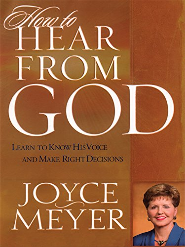 How to Hear from God: Learn to Know His Voice And Make Right Decisions (Walker Large Print) (9781594150418) by Joyce Meyer
