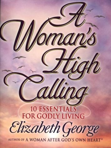 9781594150487: A Woman's High Calling