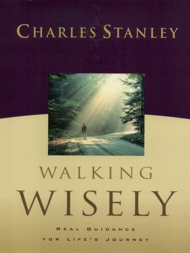 9781594150616: Walking Wisely: Real Guidance For Life's Journey (Walker Large Print Books)