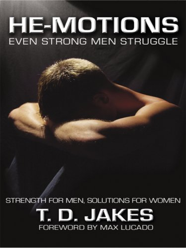 He-Motions: Even Strong Men Struggle (Christian Softcover Originals) (159415063X) by T. D. Jakes