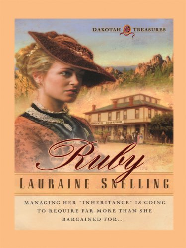 Ruby (Dakotah Treasures #1) (9781594150661) by Lauraine Snelling