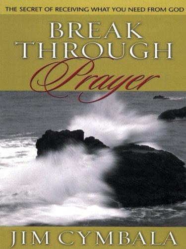9781594150944 Break Through Prayer The Secret Of Receiving What