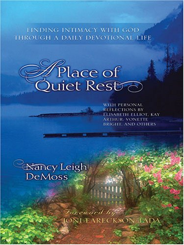 9781594151002: A Place of Quiet Rest: Finding Intimacy With God Through a Daily Devotional Life (Walker Large Print Books)