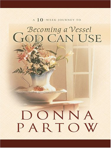 9781594151019: Becoming a Vessel God Can Use (Walker Large Print Books)
