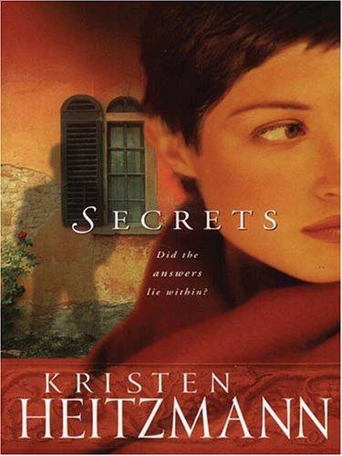 Secrets (The Michelli Family Series #1) (9781594151095) by Kristen Heitzmann