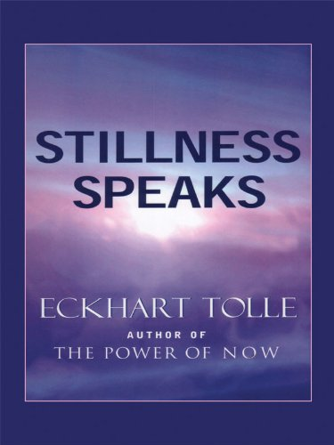 Stillness Speaks (Walker Large Print Books) [Large Print] (1594151229) by Tolle, Eckhart
